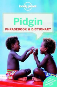 Lonely Planet Pidgin Phrasebook & Dictionary (Miniature Edition) by Lonely Planet, Trevor Balzer, Denise Angelo, Ernie Lee, Paul Monaghan, Peter Muhlhausler, Dana Ober, 9781743211892