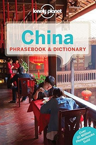 Lonely Planet China Phrasebook & Dictionary (Miniature Edition) by Will Gourlay, Lonely Planet, Tughluk Abdurazak, Shahara Ahmed, Dora Chai, Lance Eccles, David Holm, Jodie Martire, Emyr RE Pugh, 9781743214343