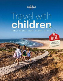 Travel with Children (The Essential Guide for Travelling Families) by Lonely Planet, Lonely Planet, 9781743607893