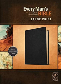 Every Man's Bible NLT, Large Print (Genuine Leather, Black) by Stephen Arterburn, Dean Merrill, 9781496447920