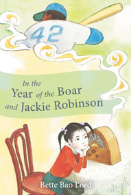 In the Year of the Boar and Jackie Robinson by Bette Bao Lord, Marc Simont, 9780064401753