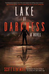 Lake of Darkness (A Novel) by Scott Kenemore, 9781945863509