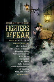 Fighters of Fear (Occult Detective Stories) by Mike Ashley, 9781945863523