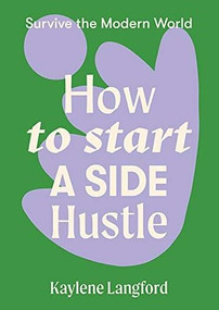 How to Start a Side Hustle by Kaylene Langford, 9781743796726