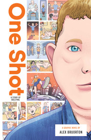 One Shot: A Story of Bullying by Alex Karl Bruorton, Anthony Zuiker, Fantoons Animation Studios, 9781947378308