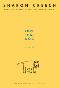Love That Dog (A Novel) by Sharon Creech, 9780064409599