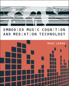 Embodied Music Cognition and Mediation Technology by Marc Leman, 9780262122931