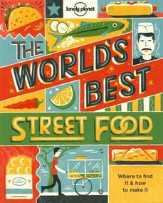 World's Best Street Food mini by Lonely Planet Food, Lonely Planet Food, 9781760340650