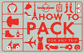 How to Pack for Any Trip by Lonely Planet, Lonely Planet, Sarah Barrell, Kate Simon, 9781760340759