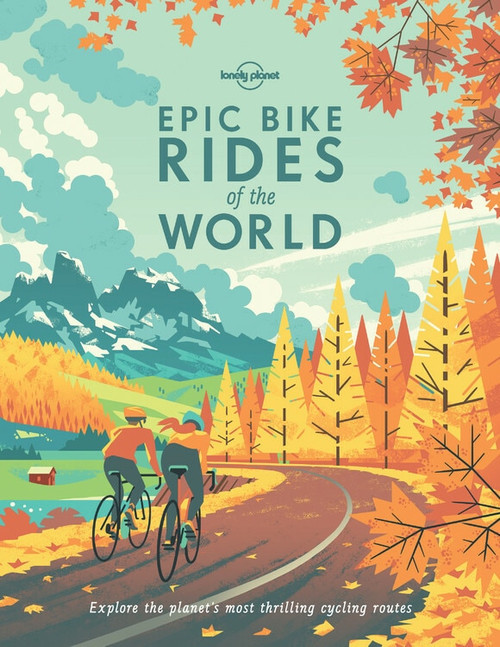 Epic Bike Rides of the World (Miniature Edition) by Lonely Planet, Lonely Planet, 9781760340834