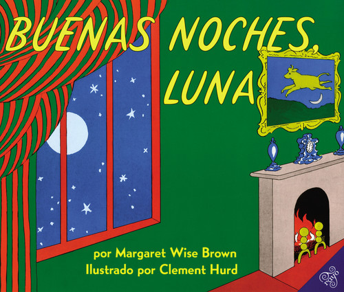 Buenas noches, Luna (Goodnight Moon (Spanish edition)) - 9780064434164 by Margaret Wise Brown, Clement Hurd, 9780064434164