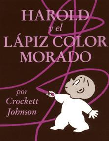 Harold y el lápiz color morado (Harold and the Purple Crayon (Spanish edition)) by Crockett Johnson, Crockett Johnson, 9780064434027