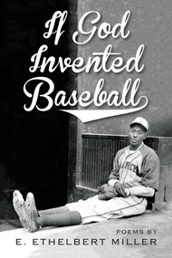If God Invented Baseball (Poems) by E. Ethelbert Miller, 9781947951006