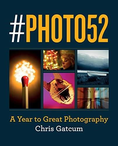 #PHOTO52 (A Year to Great Photography) by Chris Gatcum, 9781781578506