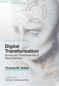 Digital Transformation (Survive and Thrive in an Era of Mass Extinction) by Thomas M.  Siebel, 9781948122481