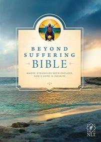 Beyond Suffering Bible NLT (Hardcover) (Where Struggles Seem Endless, God's Hope Is Infinite) by Joni Eareckson Tada, 9781414392028