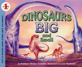 Dinosaurs Big and Small by Kathleen Weidner Zoehfeld, Lucia Washburn, 9780064451826