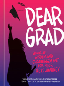 Dear Grad (Words of Wisdom and Encouragement for Your Next Journey) by Potter Gift, 9780593240168
