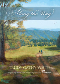 Along the Way by Trudy Cathy White, 9781948677608