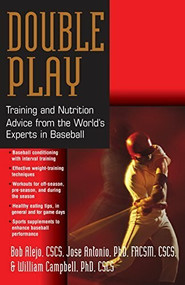 Double Play (Training and Nutrition Advice from the World's Experts in Baseball) by Bob Alejo, Jose Antonio, William Campbell, 9781681627106