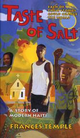 Taste of Salt (A Story of Modern Haiti) by Frances Temple, 9780064471367