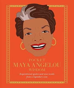 Pocket Maya Angelou Wisdom (Inspirational Quotes and Wise Words from a Legendary Icon) by Hardie Grant Books, 9781784882464