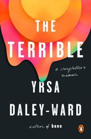 The Terrible (A Storyteller's Memoir) by Yrsa Daley-Ward, 9780143132622