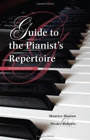 Guide to the Pianist's Repertoire, Fourth Edition by Maurice Hinson, Wesley Roberts, 9780253010223