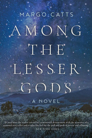 Among the Lesser Gods (A Novel) - 9781948924184 by Margo Catts, 9781948924184