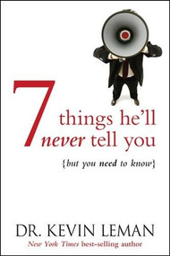 7 Things He'll Never Tell You (. . . But You Need to Know) by Kevin Leman, 9781414312095