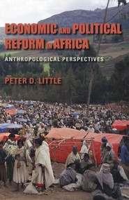 Economic and Political Reform in Africa (Anthropological Perspectives) by Peter D. Little, 9780253010797