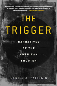 The Trigger (Narratives of the American Shooter) - 9781948924559 by Daniel J. Patinkin, Dr. William H. Reid, 9781948924559