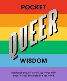 Pocket Queer Wisdom (Inspirational Quotes and Wise Words from Queer Heroes Who Changed the World) by Hardie Grant, 9781784882853