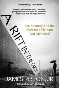 A Rift in the Earth (Art, Memory, and the Fight for a Vietnam War Memorial) - 9781948924634 by James Reston, Jan Scruggs, 9781948924634