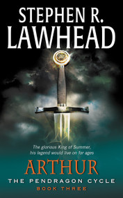 Arthur (Book Three of the Pendragon Cycle) by Stephen R. Lawhead, 9780380708901