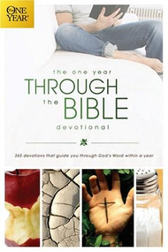The One Year Through the Bible Devotional (365 Devotions That Guide You Through God's Word within a Year) by David R. Veerman, 9781414312996