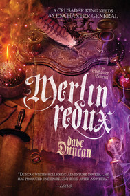 Merlin Redux (The Enchanter General Book Three) by Dave Duncan, 9781949102048