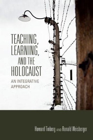 Teaching, Learning, and the Holocaust (An Integrative Approach) - 9780253011336 by Howard Tinberg, Ronald Weisberger, 9780253011336