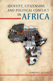 Identity, Citizenship, and Political Conflict in Africa - 9780253011787 by Edmond J. Keller, 9780253011787