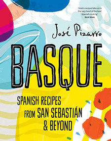 Basque (Compact Edition) (Spanish Recipes from San Sebastian and Beyond) by José Pizarro, 9781784883683