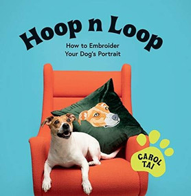 Hoop n Loop (How to Embroider Your Pet Dog's Portrait) by Carol Tai, 9781784883720