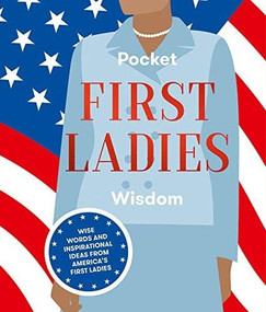Pocket First Ladies Wisdom (Wise Words and inspirational ideas from America's First Ladies) by Hardie Grant, 9781784883805