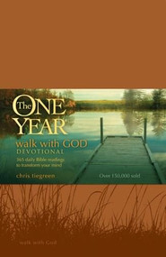 The One Year Walk with God Devotional (365 Daily Bible Readings to Transform Your Mind) by Chris Tiegreen, 9781414316611