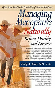 Managing Menopause Naturally (Before, During, and Forever) by N.D. Kane, L.AC., Emily, 9781681627526