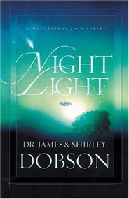Night Light (A Devotional for Couples) by James C. Dobson, Shirley Dobson, 9781414317496