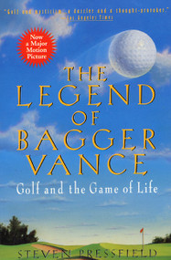 The Legend of Bagger Vance (A Novel of Golf and the Game of Life) by Steven Pressfield, 9780380727513