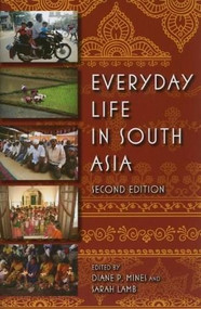 Everyday Life in South Asia, Second Edition by Diane P. Mines, Sarah E. Lamb, 9780253221940