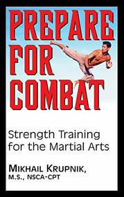 Prepare for Combat (Strength Training for the Martial Arts) by Mikhail Krupnik, 9781681627717
