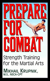 Prepare for Combat (Strength Training for the Martial Arts) - 9781591201830 by Mikhail Krupnik, 9781591201830