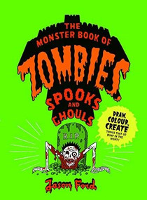 The Monster Book of Zombies, Spooks and Ghouls ((spooky, halloween, activities)) by Jason Ford, 9781786273048